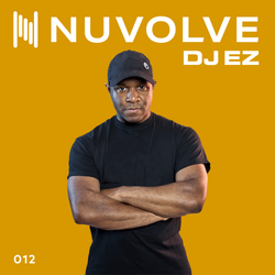 DJ EZ presents NUVOLVE radio 012