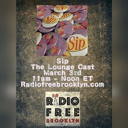 The Lounge Cast 3/3/17: Sip