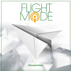 Ep155 Flight Mode @MosesMidas - Grime Hip Hop RnB Afro Swing Old School & More