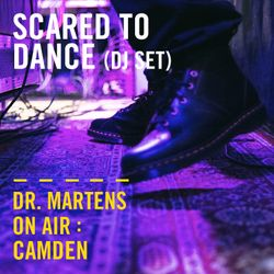 Scared To Dance (DJ Set) | Dr. Martens On Air: Camden