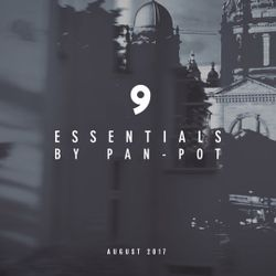 9 Essentials by Pan-Pot - August 2017