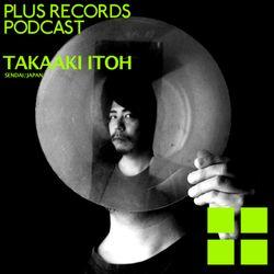 110: Takaaki Itoh(Sendai, Japan) DJ Mix!!!