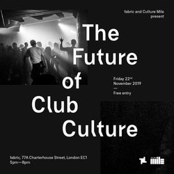 The Future of Club Culture Recorded Live at fabric 22/11/2019