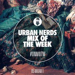 Madam X - Urban Nerds Mix Of The Week