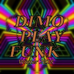 Dimo Play Funk ''' Funk Is Not Dead'''