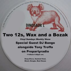 Two 12s, Wax & a Bozak Vinyl Sunday Show 4-24-16 DJ Bango & Tony Troffa