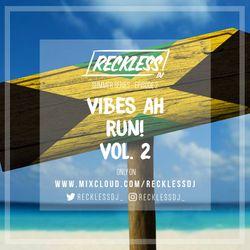 @RECKLESSDJ_ - Vibes Ah Run! Vol. 2