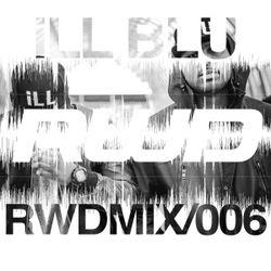 RWDmix 006 // iLL BLU