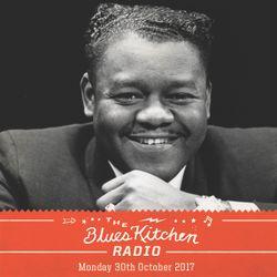 THE BLUES KITCHEN RADIO: 30 OCTOBER 2017