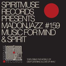 Spiritmuse Records presents MADONJAZZ #159: Deep Listening