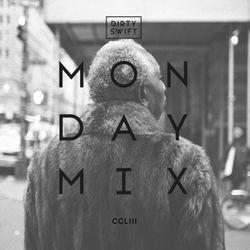 #MondayMix 253 by @dirtyswift - 01.Oct.2018 (Live Mix)