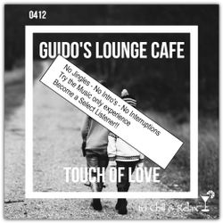 Guido's Lounge Cafe Broadcast 0412 Touch Of Love (select)