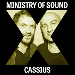 Ministry of Sound X Cassius