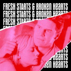 fresh starts and broken hearts – by sega bodega