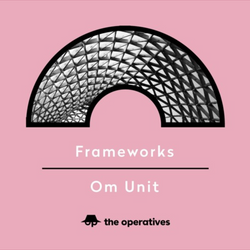 'Frameworks' - a mix for The Operatives