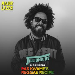 Major Lazer's Jillionaire - Exclusive Dubplate Mix for the #ReggaeRecipe