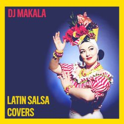 "DJ Makala ""Latin Salsa Covers Mix"""