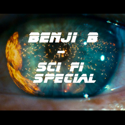 Benji B - Sci Fi Special
