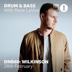 Wilkinson (RAM Records, EMI Virgin) @ DNB60 - Radio 1's Drum & Bass Show, BBC Radio 1 (26.02.2019)
