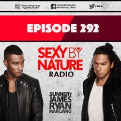 SEXY BY NATURE RADIO 292 - Sunnery James & Ryan Marciano