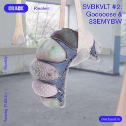 SVBKVLT #2: Gooooose & 33EMYBW