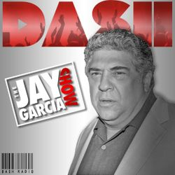 Jay Garcia On Dash Radio Ep. 10 w/ Vinny Pastore