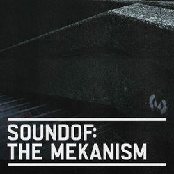 SoundOf: The Mekanism