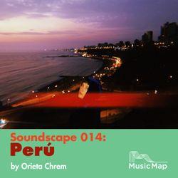 Soundscape 014: Orieta Chrem (Perú)