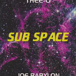 Joe Babylon - Sub Space. Orbit 2 (Star Gazing In Your Eyes) side.a 1994
