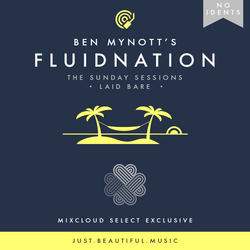 Fluidnation | The Sunday Sessions | 08 | Laid Bare [No Idents]