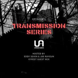 Uprise Audio Presents Transmission Series - Episode 1 - Eddy Seven & Joe Raygun - Kyrist guest mix.