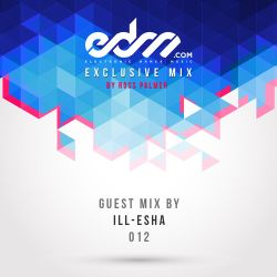 EDM.com Exclusive Mix 012 ill-Esha Guest Mix
