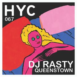 HYC 067 - DJ Rasty - Queenstown