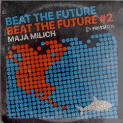 Beat the Future show #78 w/ Maja Milich (Death Grips, Dusty Ohms, NAH, Schoolboy Q, Jon Phonics...)
