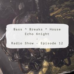 Bass, Breaks & House : Radio Show (#Ep12)