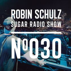 Robin Schulz   Sugar Radio 030
