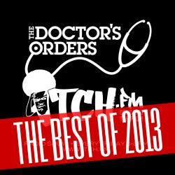 The Doctor's Orders X Itch FM - Best Of 2013 Special - Mo Fingaz
