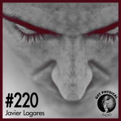 Get Physical Radio #220 mixed by Javier Logares