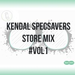 Kendal Specsavers Store Mix Vol. 1 - Top 50 (R&B/Commercial/Pop)