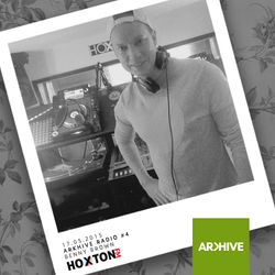 Arkhive Radio #4 | 17.05.2015 | Hoxton FM | Benny Brown