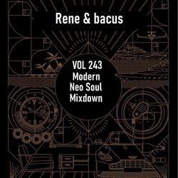 Rene & Bacus - Vol 243 Modern Neo Soul Mixdown (April 2021)