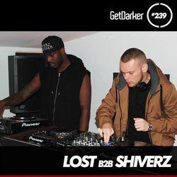 Lost b2b Shiverz - GetDarkerTV 239