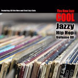 The New Jazz Cool (Jazzy Hip Hop Volume III)