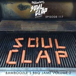 Episode 117: Bamboozle's BBQ Jamz Volume 2