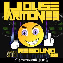 House Harmonies - Presents Rebound #6