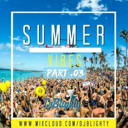 @DJBlighty - #SummerVibes Part.03 (R&B, Hip Hop, Dancehall & Garage)