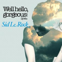 "Sid Le Rock ""Well, Hello Gorgeous"" (Mixtape #01) - Fall 2013"