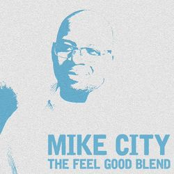 Mike City - The Feel Good Blend