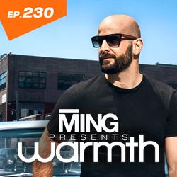MING Presents Warmth Episode 230 no VO