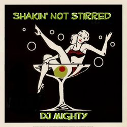 DJ Mighty - Shakin' Not Stirred